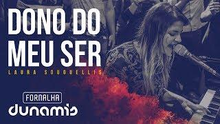 Dono do Meu Ser - Laura Souguellis // Fornalha Dunamis - Março 2015 thumbnail