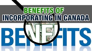 Benefits of Incorporating in Canada - Accountants Mississauga