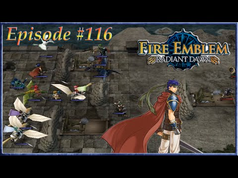 Fire Emblem: Radiant Dawn - Bridge Beaten, Daein Soil Remains - Episode 116