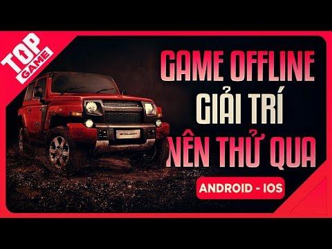 [Topgame] Top Game Offline Giải Trí Không Cần Mạng Mới Cho Mobile 2020