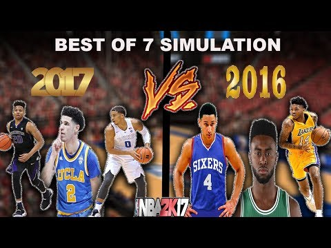 2017 NBA Draft Class VS 2016 NBA Draft Class - BEST OF 7 SERIES Simulated on NBA2K17!