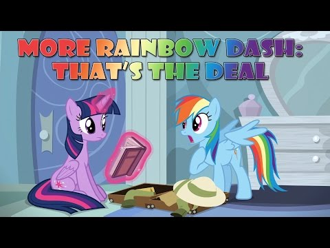 More Rainbow Dash: That's The Deal