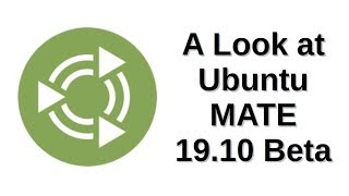 A Look at Ubuntu MATE 19.10 Beta