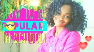 How to be popular in school! 8 basic tips!!!