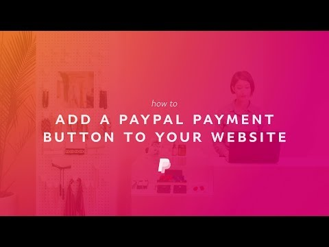 How To Add A PayPal Payment Button To Your Website