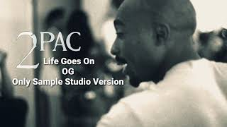 Gambar cover Tupac Life Goes On Unreleased Studio Version (OG)