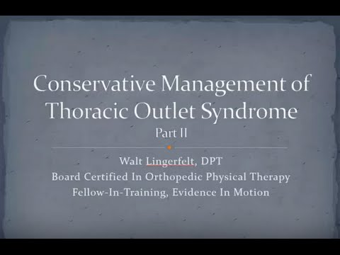 Conservative Management of Thoracic Outlet Syndrome Part 2
