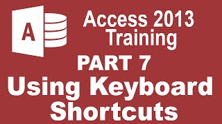 Access 2013 for Beginners Part 7: Using Keyboard Shortcuts in Access 2013
