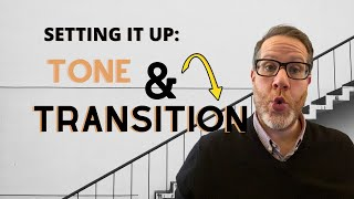 Setting it Up: Tone and Transition