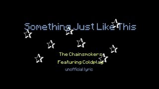 (Lyric Video) The Chainsmokers ft Coldplay-Something Just Like This