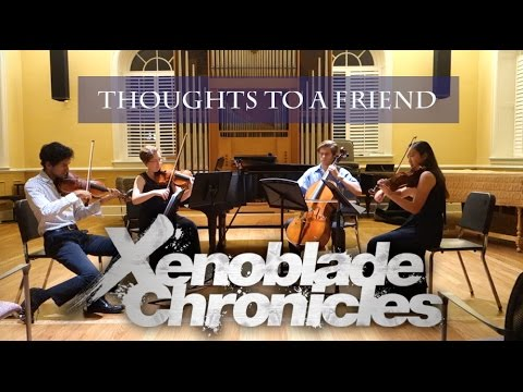 [Xenoblade Chronicles] Thoughts to a Friend (String Quartet)