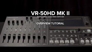 Overview of the Roland VR-50HD MK II Multi-format AV Mixer