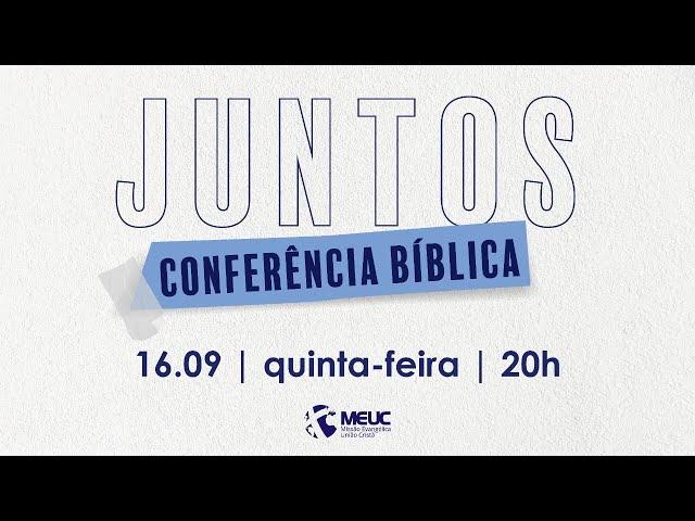 Juntos - Dia 1 - Conferência Bíblica - 16/09/2021 20h00