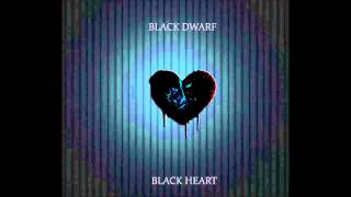 Black Dwarf - Black Heart