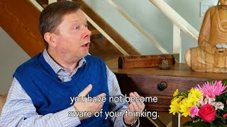 Eckhart Tolle talks about taking a step back from your thoughts.