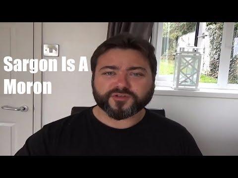 Sargon Of Akkad EXPOSES Himself As A Total MORON AGAIN!