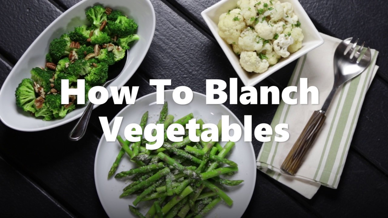 How to Blanch Vegetables Video