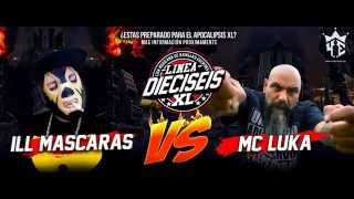 ILL MASCARAS VS MC LUKA LINEA 16 XL 2015