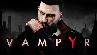 Vampyr - E3 2017 Official Cinematic Trailer