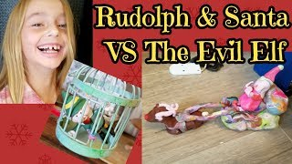 Rudolph & Santa VS the Evil Elf
