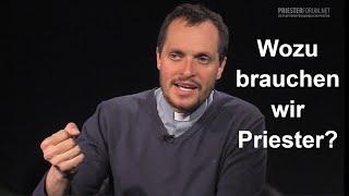 Wofür brauchen wir den Priester? (Christian Walch)