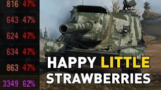 World of Tanks || HAPPY LITTLE STRAWBERRIES!