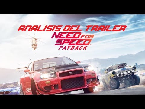 Mini análisis del trailer de Need For Speed Payback