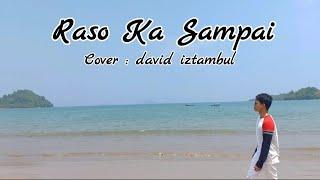 Download Raso Ka Sampai - Cover david iztambul Mp3