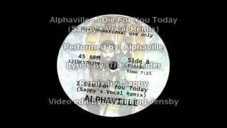 Alphaville - I Die For You Today (Sappy's vocal remix)