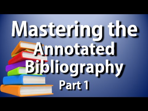 APA-MLA Annotated Bibliography: Complete Guide to Writing the Annotated Bib Part 1