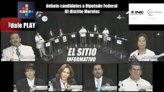 debate candidatos a Diputado Federal distrito III Morelos (20/05/2015)
