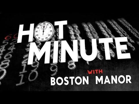 Hot Minute: Boston Manor