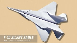 How to Make a Paper Airplane - The Best Paper Planes - F-15 Silent Eagle
