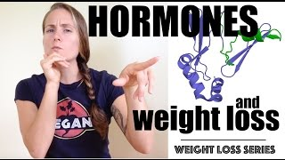 Hormones and Weight Loss - Weight Loss Series - Chapter 11