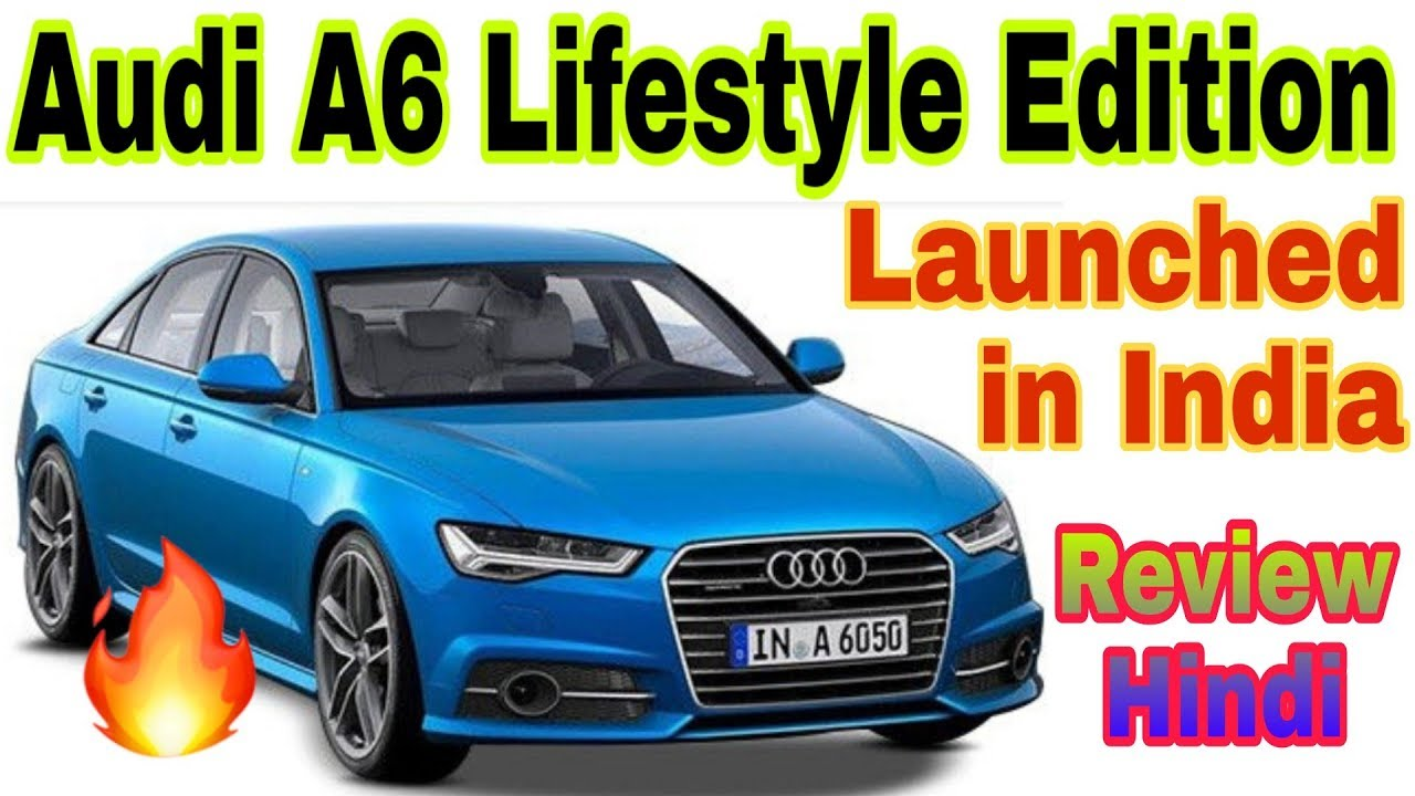 Audi A6 Lifestyle Edition Review Hindi Launch In India Full Detail Hacs 16