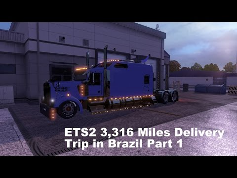 ETS 2 Long Delivery Job in Brazil Part 1