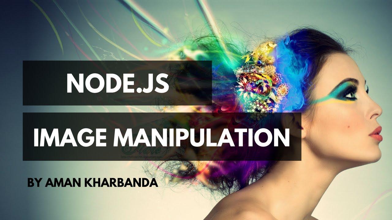 Node js : Image Manipulation or Processing
