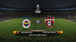 FENERBAHÇE VS. SPARTAK TRNAVA | UEFA Europa League 2018/19 | Group D
