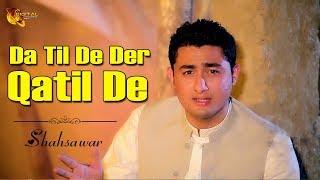 Download Da Til De Der Qatil De | Pashto Singer Shahsawar | HD  Song MP3 song and Music Video