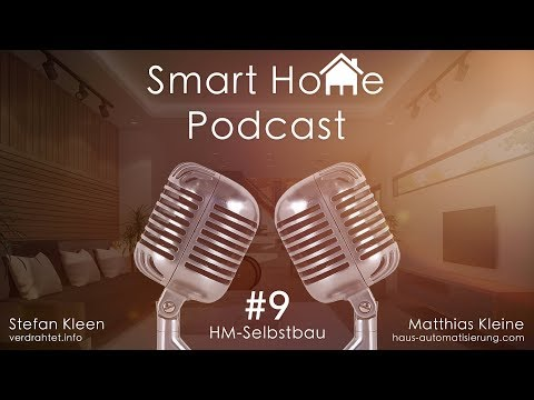Smart Home Podcast #9 - HM Selbstbau mit Jerome Pech