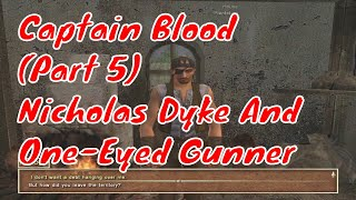 Sea Dogs COAS. Captain Blood. Part 5. Nicholas Dyke And Ono-Eyed Gunner