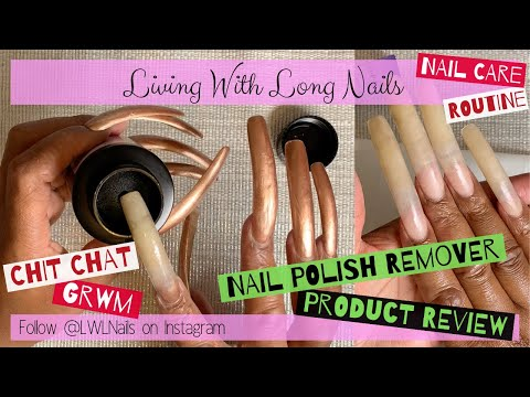 CHIT CHAT GRWM: Nail Polish Remover PRODUCT REVIEW + Self Care Routine ASMR | LIVING WITH LONG NAILS