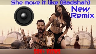 She move it like (Badshah) New DJ Remix Song | Electronic Clarity BASS Mix.mp3