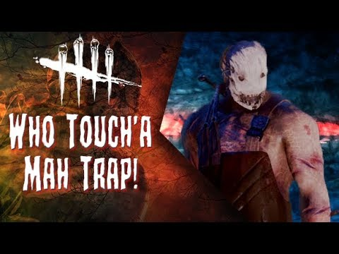 Who Touch'a Mah Trap! - Dead by Daylight - Killer #263 Trapper