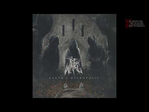 The Wake - Earth's Necropolis (Full Album)