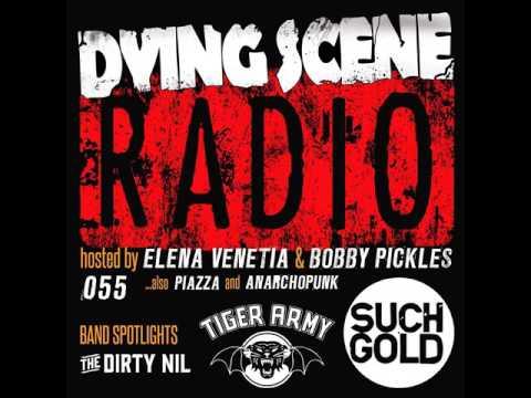 055 - Such Gold, The Dirty Nil, Djordje Stijepovic/Tiger Army | Dying Scene Radio