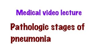 Medical Video Lecture: Pathological stages of Lobar Pneumonia