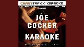 Unchain My Heart (Karaoke Version In the Style of Joe Cocker)