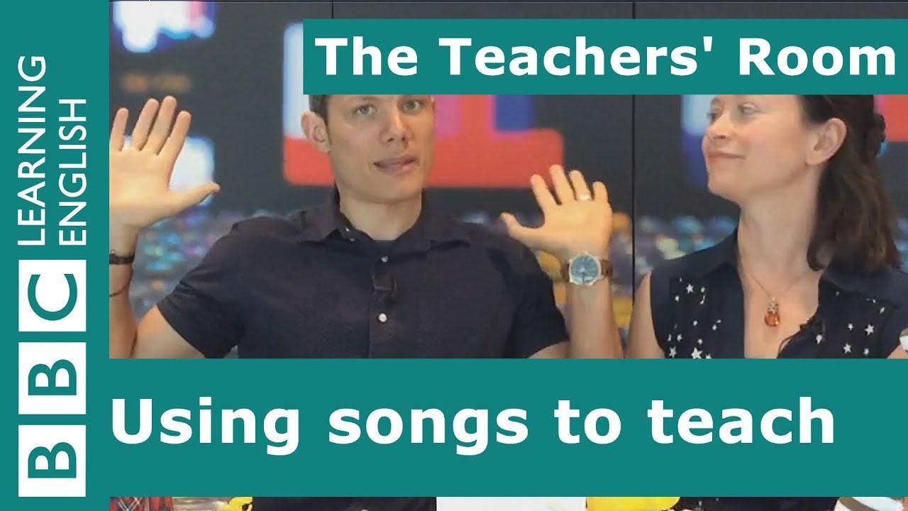 The Teachers' Room: Using songs