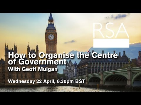 RSA Replay: How to Organise the Centre of Government